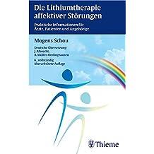 Die Lithiumtherapie affektiver Störungen: Praktische Informationen für Ärzte, Patienten und Angehörige