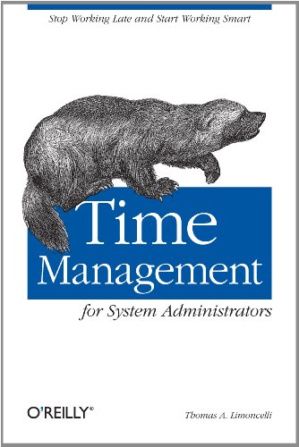 Time Management for System Administrators: Stop Working Late and Start Working Smart (English Edition) por Thomas A. Limoncelli