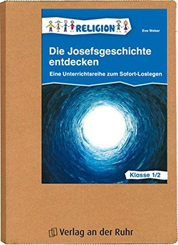 Die Josefsgeschichte entdecken - Klasse 1/2: Eine Unterrichtsreihe zum Sofort-Loslegen