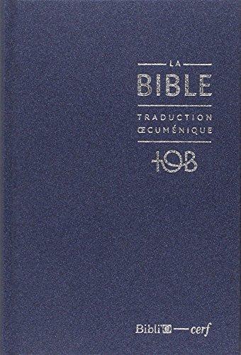 La Bible TOB : Traduction oecuménique avec introductions, notes essentielles, glossaire, Reliure rigide, Couverture balacron bleu nuit par Bibli'O