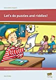Let's do puzzles and riddles!: Tolle Rätsel und Denkspiele zur Festigung von Grundwortschatz und einfachen Satzmustern (3. und 4. Klasse) (Erste Schritte in Englisch)
