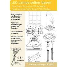 LED Lampe selber bauen: 230 Patente zeigen wie!