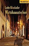 Wirtshaussterben: Oberpfalz Krimi - Lotte Kinskofer