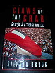 Claws of the Crab: Georgia and Armenia in Crisis by Stephen Brook (1992-10-26)