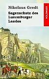 Sagenschatz des Luxemburger Landes - Nikolaus Gredt