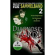 Diagnose: Mord!: Krimi-Sammelband (Denise Malowski und Tobias Heller ermitteln 6+7)