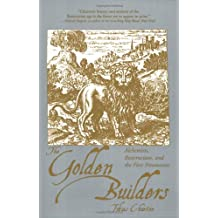 Golden Builders: Alchemists, Rosicrucians and the First Freemasons