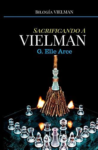 Sacrificando a Vielman (Bilogía VIELMAN nº 2)