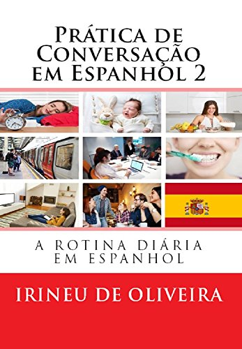 Prática de Conversação em Espanhol 2 por Irineu De Oliveira Jnr