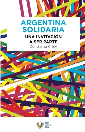 Argentina Solidaria Una invitación a ser parte