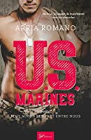 U.S. Marines - Tome 2: Plus aucun rempart entre nous