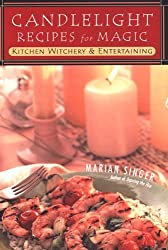 Candlelight Recipes For Magic: Kitchen Witchery and Entertaining by Marian Singer (2005-08-01)