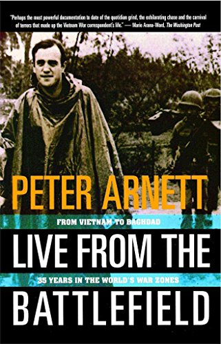 [Live from the Battlefield: From Vietnam to Bagdad : 35 Years in the World's War Zones] (By: Peter Arnett) [published: January, 1995]