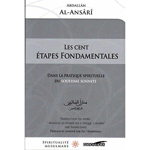 Cents Etapes Fondamentales Dans la Pratique Spitituelle du Soufisme Sunnite, (les)