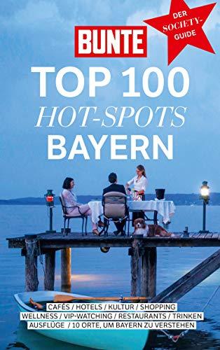 """Bunte Top 100 Hot-Spots 3/2019 \""""Bayern\"""""""