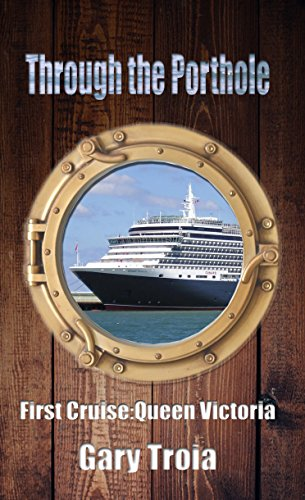 Book cover image for Through the Porthole: First Cruise: Queen Victoria