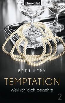 Temptation 2: Weil ich dich begehre von [Kery, Beth]