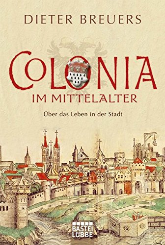 colonia-im-mittelalter-uber-das-leben-in-der-stadt-lubbe-sachbuch