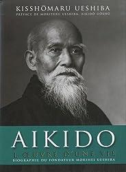 Aikido : L'oeuvre d'une vie