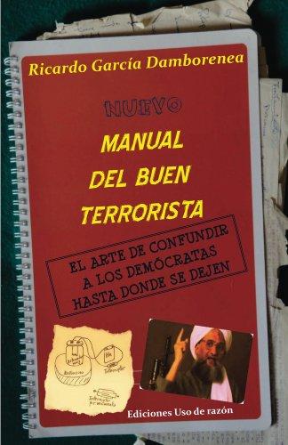 Nuevo manual del buen terrorista: El arte de confundir a los demócratas hasta donde se dejen por Ricardo García Damborenea