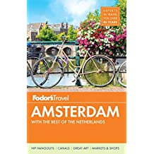 Fodor's Amsterdam: with the Best of the Netherlands (Full-color Travel Guide, Band 4)