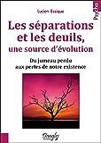 Les séparations et les deuils, une source d'évolution - Du jumeau perdu aux pertes de notre existence