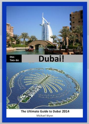 ONE-TWO-GO Dubai: The Quick Guide to Dubai 2014 (One-Two-Go.com Book 11) (English Edition)
