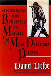 A General History of the Robberies and Murders of the Most Notorious Pirates by Daniel Defoe (1999-04-20)