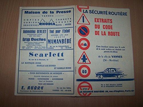 La securite routiere - Extraits du code de la route. Cette brochure remise avec le code de la route scolaire est destinee aux parents des eleves de Vannes