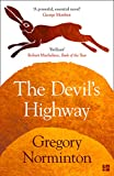 Three journeys. Three thousand years. One destination. The Devil's Highway is a thrilling, epic and timely tale of love, loss, fanaticism, heroism and sacrifice. 'Brilliant … a powerful meditation on the damages – and the good – we ...