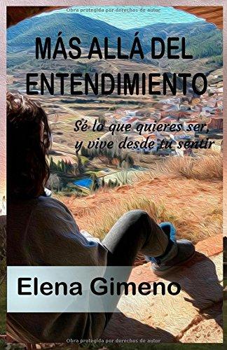 Más Allá del Entendimiento: (Crecimiento personal y espiritual) por Elena Gimeno Corbal