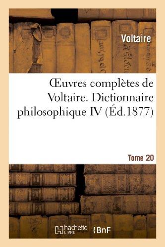 Oeuvres complètes de Voltaire. Dictionnaire philosophique,4 par François-Marie Voltaire (Arouet dit)