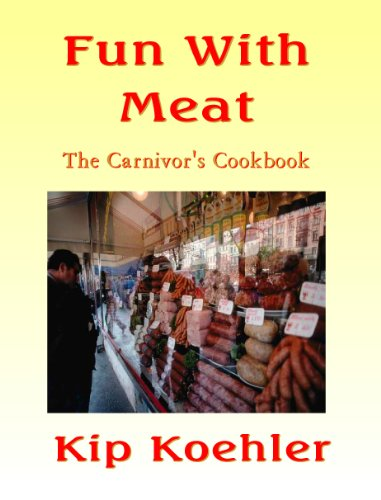 FUN WITH MEAT: The Carnivor's Cookbook (English Edition)