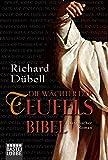 Die Wächter der Teufelsbibel: Historischer Roman