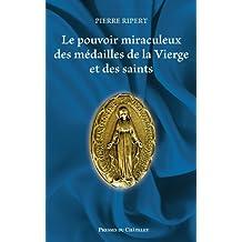 Le pouvoir miraculeux des médailles de la vierge (Spiritualité)