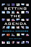 Setting the Agenda: Mass Media and Public Opinion...