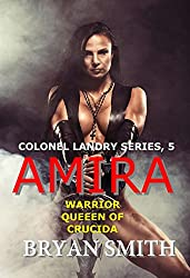 Amira: Warrior Queen Of Crucida (Colonel Landry Space Adventure Series Book 5)