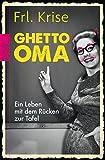 Ghetto-Oma: Ein Leben mit dem Rücken zur Tafel