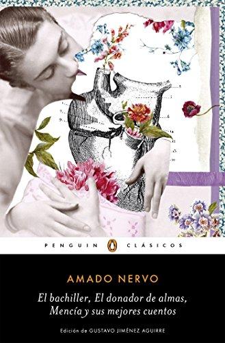 El bachiller, El donador de almas, Mencía y sus mejores cuentos por Amado Nervo
