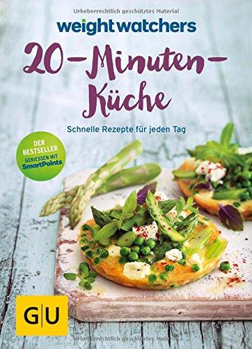weight-watchers-20-minuten-kuche-schnelle-rezepte-fur-jeden-tag-gu-diat-gesundheit