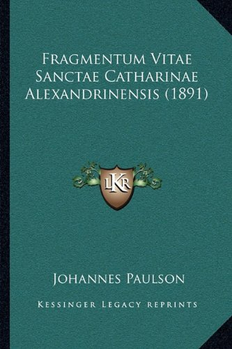 Fragmentum Vitae Sanctae Catharinae Alexandrinensis (1891)