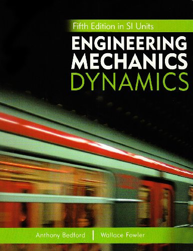 Engineering Mechanics: Dynamics, Fifth Edition in SI Units and Study Pack - Dynamics Bedford Engineering