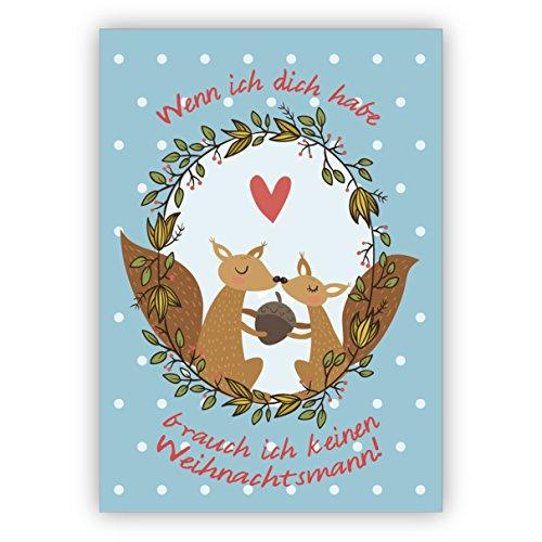 Eichhorn Liebes Weihnachtskarte mit Umschlag, Geschenkkarte zu Weihnachten, Grußkarte zum Weihnachtsfest auf hellblau: Wenn ich dich habe brauch ich keinen Weihnachtsmann - auch schön als Weihnachtsgrüße geschäftlich an Firmen, Mitarbeiter und Unternehmen