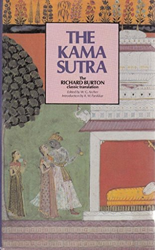 The Kama Sutra of Vatsyayana par Sir Richard and Arbuthnot, F.F. (Translators) Edited by W.G. Archer Introduction by K.M. Panikkar Burton