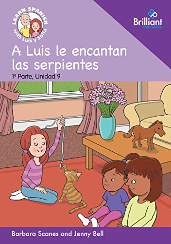 0 A Luis le encantan las serpientes  (Luis loves snakes): Learn Spanish with Luis y Sofia: Part 1, Unit 9: Storybook (Learn Spanish with Luis y Sofia, Part 1 Storybooks) por Barbara Scanes