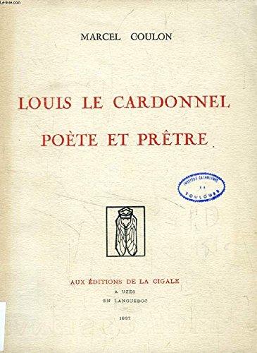 Louis Le Cardonnel. Poète et prêtre.