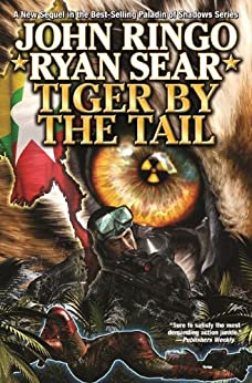 Tiger By the Tail (Paladin of Shadows Book 6) by [Ringo, John, Sear, Ryan]