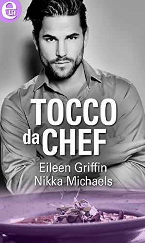 Tocco da chef (eLit) (Scuola di cucina Vol. 2) di [Griffin, Eileen, Michaels, Nikka]