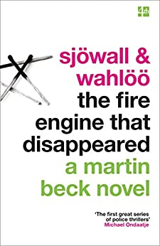 The Fire Engine That Disappeared (The Martin Beck series, Book 5) by [Sjöwall, Maj, Wahlöö, Per]