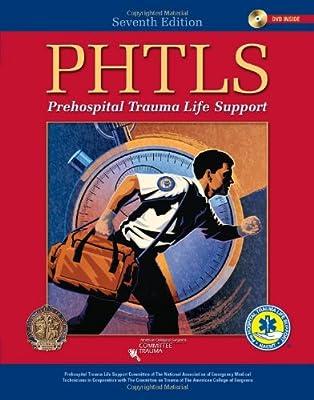 PHTLS: Prehospital Trauma Life Support, Seventh Edition from Jones and Bartlett